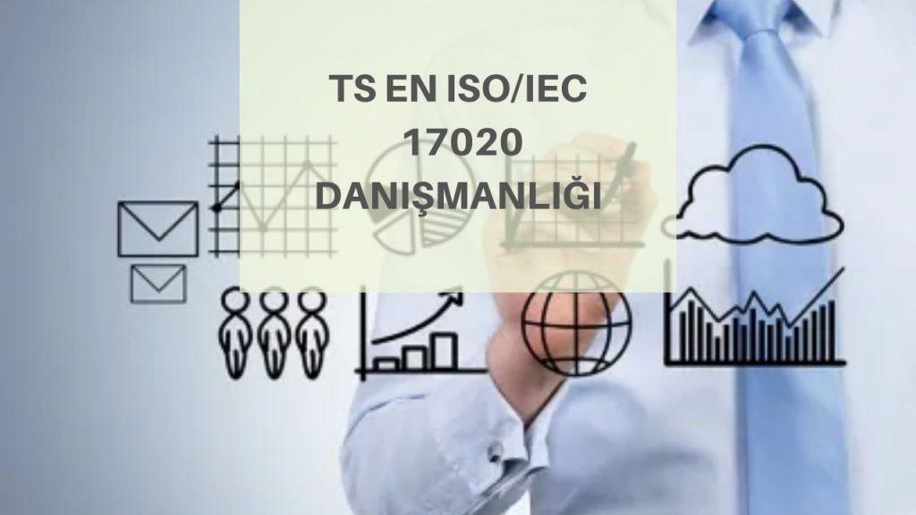 TS EN ISO/IEC 17020 Danışmanlığı
